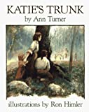 Turner, Ann Warren: Katie's Trunk