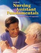 Glencoe Nursing Assistant Fundamentals: A…