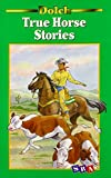 Dolch, Edward W.: True Horse Stories