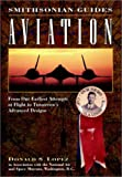 Lopez, Donald S.: Aviation: A Smithsonian Guide (Smithsonian Guides Series)