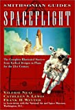 Neal, Valerie: Spaceflight: The Complete Illustrated Story - from the Earliest Designs to Plans for the 21st Century (Smithsonian Guides)
