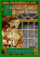 Politically Correct Holiday Stories: For an…