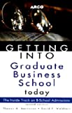 Martinson, Thomas H.: Getting into Graduate Business School Today (Arco Getting Into Graduate Business School Today)