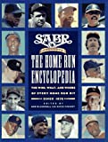 Society for American Baseball Research: Sabr Presents the Home Run Encyclopedia: The Who, What, and Where of Every Home Run Hit Since 1876