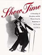 Show Time: A Chronology of Broadway and the…