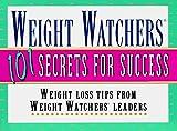 Weight Watchers: Weight Watchers 101 Secrets for Success: Weight Loss Tips From Weight Watchers Leaders