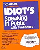 Rozakis, Laurie: The Complete Idiot&#39;s Guide to Speaking in Public With Confidence