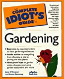 Sweeney, Emma: The Complete Idiot&#39;s Guide to Gardening