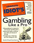 The Complete Idiot's Guide to Gambling Like…