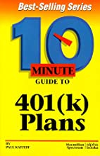 10 Minute Guide to 401(K) Plans by Paul…