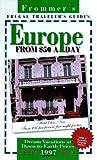 Chapple, John: Frommer's 97: Frugal Traveller's Guides : Europe from $50 a Day (Frommer's Europe from $ a Day)