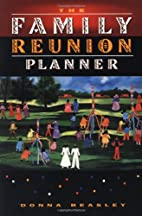 The Family Reunion Planner by Donna Beasley