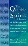 Lorie, Peter: The Quotable Spirit : A Treasury of Religious and Spiritual Quotations from Ancient Times to the Twentieth Century