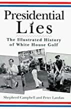 Presidential Lies: The Illustrated History…