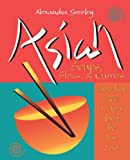Greeley, Alexandra: Asian Soups, Stews & Curries: 200 Recipes from the Far East