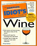 Seldon, Philip: The Complete Idiot's Guide to Wine