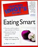 Bauer, Joy: The Complete Idiot's Guide to Eating Smart