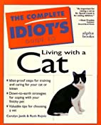 Complete Idiot's Guide to Living With a Cat…