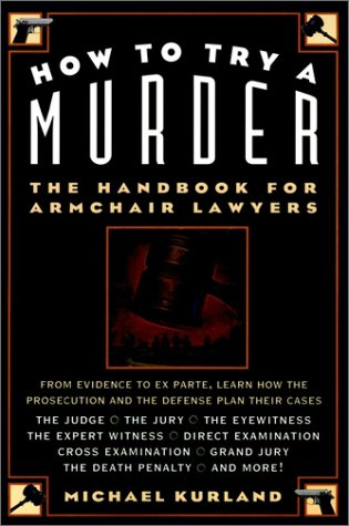 how-to-try-a-murder-the-handbook-for-armchair-lawyers