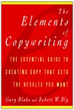 Blake, Gary: The Elements of Copywriting: The Essential Guide to Creating Copy That Gets the Results You Want