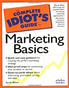 The Complete Idiot's Guide to Marketing&hellip;