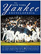 The New York Yankee Encyclopedia by Harvey…