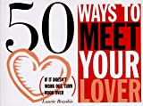 Rozakis, Laurie: Arco 50 Ways to Meet Your Lover, 50 Ways to Drop Your Lover