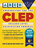 Lieberman, Leo: Preparation for the Clep: College-Level Examination Program : The 5 General Examinations (Arco Academic Test Preparation Guides)