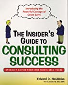 The Insider's Guide to Consulting Success:…