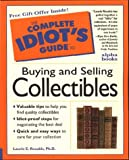 Rozakis, Laurie: The Complete Idiot&#39;s Guide to Buying and Selling Collectibles