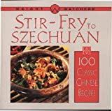 Weight Watchers International, Inc. Staff: Weight Watchers Stir-Fry to Szechuan : 100 Classic Chinese Recipes