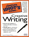 Rozakis, Laurie: The Complete Idiot&#39;s Guide to Creative Writing