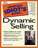 Parinello, Anthony: The Complete Idiot's Guide to Dynamic Selling