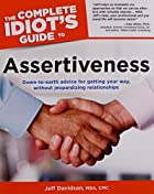 The Complete Idiot's Guide to Assertiveness…