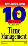 Woods, John: 10 Minute Guide to Time Management (10 Minute Guides)