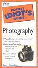 Pocket Idiot's Guide to Photography (The…