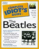 Buskin, Richard: Complete Idiot's Guide to Beatles (The Complete Idiot's Guide)