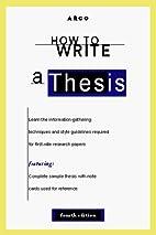 How to Write a Thesis 4E (How to Write a…