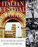 Blanchi, Ann: Italian Festival Food : Recipes and Traditions from Italy's Regional Country Food Fairs