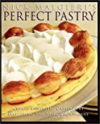 Nick Malgieri's Perfect Pastry: Create…