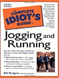 Rodgers, Bill: The Complete Idiot's Guide to Jogging and Running