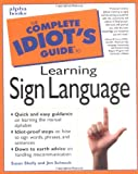 Shelly, Susan: The Complete Idiot's Guide to Learning Sign Language