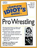 Lou; Woodson, Roger; Sugar, Bert Randolph Albano: The Complete Idiot's Guide to Pro Wrestling