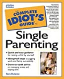 Dulaney, Sara: The Complete Idiot's Guide to Single Parenting