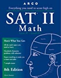 Bramson, Morris: Arco Everything You Need to Score High on Sat II Math (8th ed)