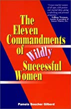 The Eleven Commandments of Wildly Successful…