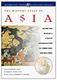 Barnes, Ian: The History Atlas of Asia: From the World's Oldest Civilizations to Emerging Superpower (History Atlas Series)