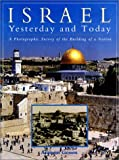 Gonen, Amiram: Israel: Yesterday and Today: A Photographic Survey of the Building of a Nation