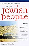 Scheindlin, Raymond P.: A Short History of the Jewish People: From Legendary Times to Modern Statehood