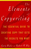 Blake, Gary: Elements of Copywriting: The Essential Guide to Creating Copy That Gets the Res